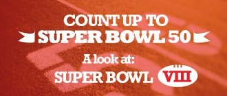 Count Up to Super Bowl 50: A look at Super Bowl VIII