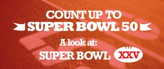 Count Up to Super Bowl 50: A Look Back at Super Bowl XXV