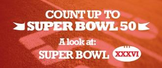 Count Up the Super Bowl 50: A Look at Super Bowl XXXVI Image