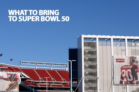What to bring to super bowl 50