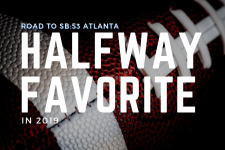 Road to 2019 Super Bowl: Halfway Favorites